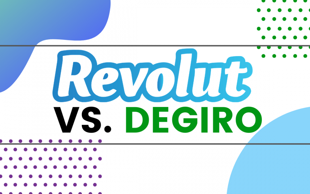 Revolut vs Degiro: Bells and Whistles or Minimalist?